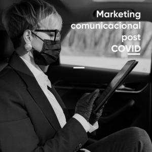 Marketing comunicacional post COVID